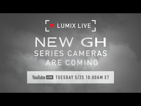 LUMIX Live : New GH Series Cameras are Coming