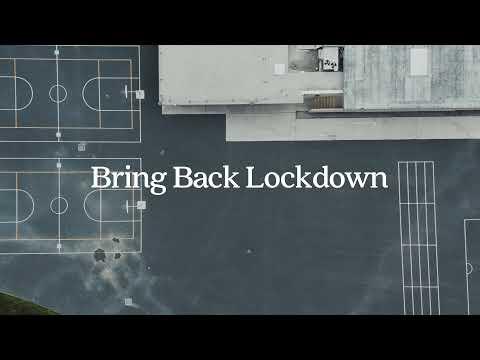 Bring Back Lockdown