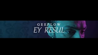 Geeflow - EY RESUL (Official Video) 🌹