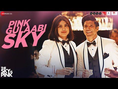 Pink Gulaabi Sky - The Sky Is Pink | Priyanka Chopra Jonas,Farhan Akhtar | Pritam | Shashwat, Jonita Mp3