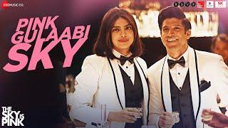 Pink Gulaabi Sky - The Sky Is Pink | Priyanka Chopra Jonas,Farhan Akhtar | Pritam | Shashwat, Jonita