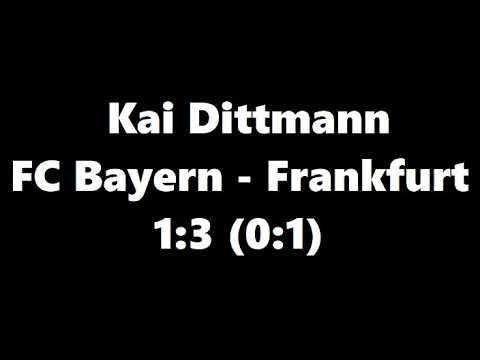 Kai Dittmann kommentiert Bayern gegen Frankfurt - 1:3