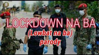 Lockdown Na Ba   Lowbat na ba Parody  by: Jeoff Nagal/Papsi Jopz - Lyrics Video
