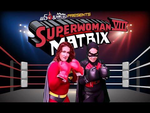 WON YouTube Presents-Superwoman VIII: Matrix (Fan Film)