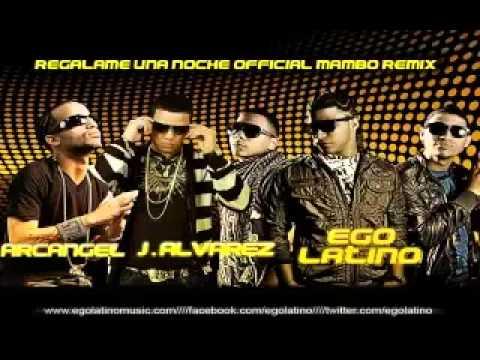 J Alvarez Ft Arcangel & Ego Latino Regalame Una Noche(OFICIAL REMIX)