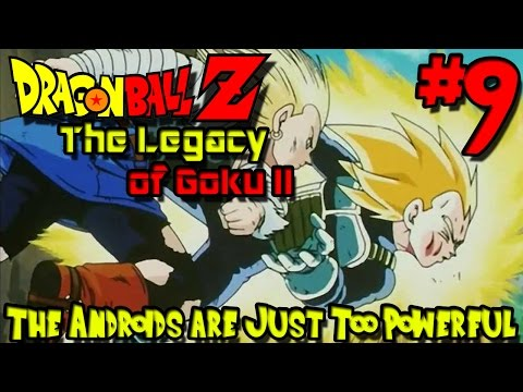 The Androids are Just Too Powerful! | Dragon Ball Z: The Legacy of Goku II - Episode 9