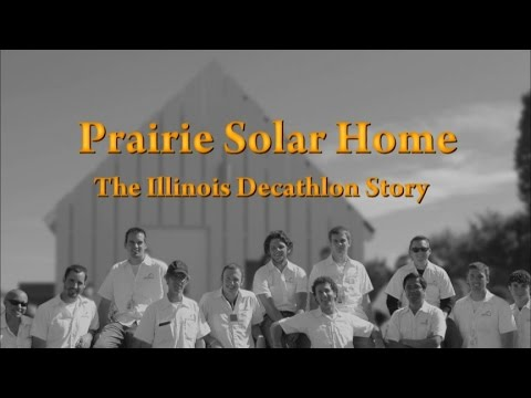 Prairie Solar Home: The Illinois Decathlon Story