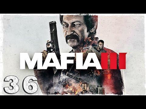 """Смотреть прохождение игры Mafia 3. #36: """"Он не самый приятный тип""""."""