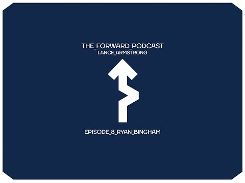 Episode 8: Ryan Bingham // The Forward Podcast with Lance Armstrong