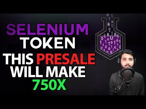 Selenium Token This presale will make 750x