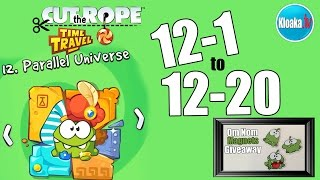 Cut The Rope Time Travel - Parallel Universe - Levels 12-1 to 12-20 + GIVEAWAY