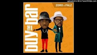 NIgerian Music : Zoro Ft Falz Buy The bar