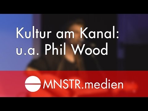 Kultur am Kanal - 03.06.16 - Teil 1