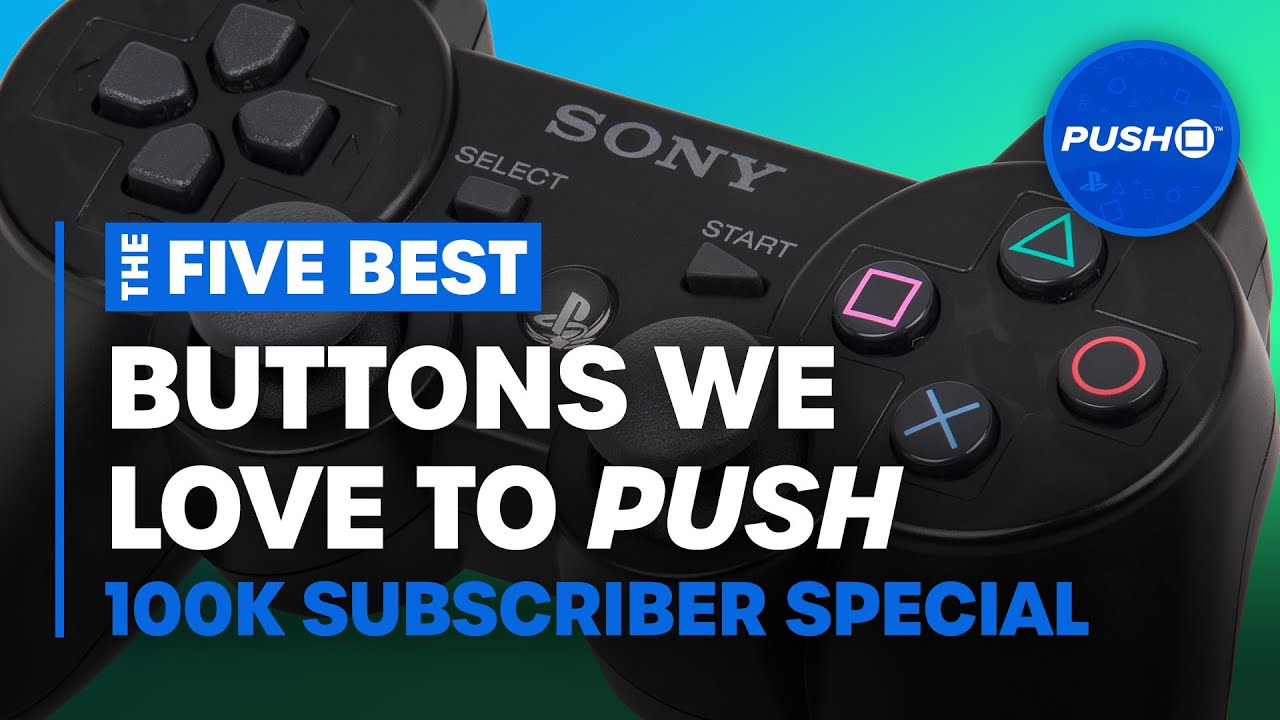 Top 5 Best PlayStation Buttons We Love to Push | 100k Subscriber Special