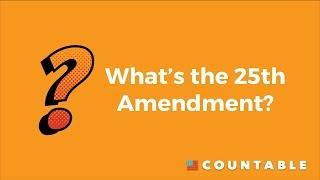 What's the 25th Amendment?