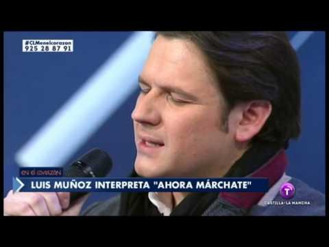 Actuación de Luis Muñoz. Ahora márchate