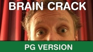 Brain Crack (PG version) :: Best of the Show :: 07-11-06