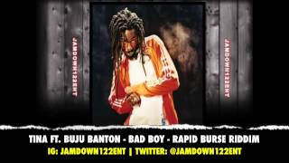 Tina Ft. Buju Banton - Bad Boy | Rapid Burse Riddim | December 2013 |