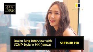 [VIETSUB] [1080P] 181102 Jessica interview for SCMP Style in HK