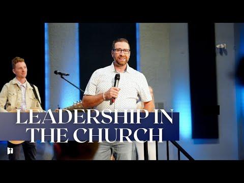 Leadership in the Church | Pastor Matt Holcomb