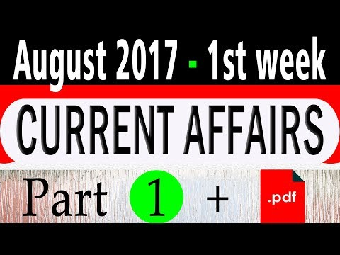August 2017 1st week Part 1 - Latest Current Affairs Quiz Questions with Answers in English