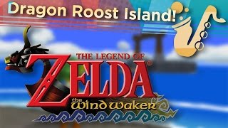 "Dragon Roost Island (From ""Zelda: Windwaker"") Soprano Saxophone Game Cover"