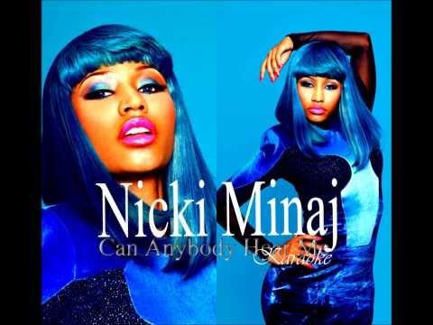 Nicki Minaj  Can Anybody Hear Me Karaoke Lyrics in Description