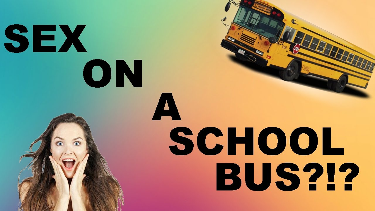 SEX ON A BUS!?! - YouTube