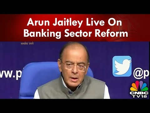 Arun Jaitley Live On Banking Sector Reform | CNBC-TV18