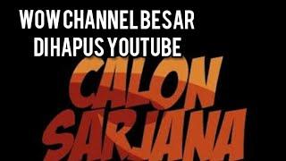Viral channel Youtube CALON SARJANA di baned/di hapus oleh youtube.. Bagaimana..