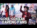 Gokil-gokilan Bareng Fans