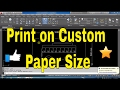 AutoCAD Tutorial - How To Print Layout on Custom Paper Size in AutoCAD- Online Course