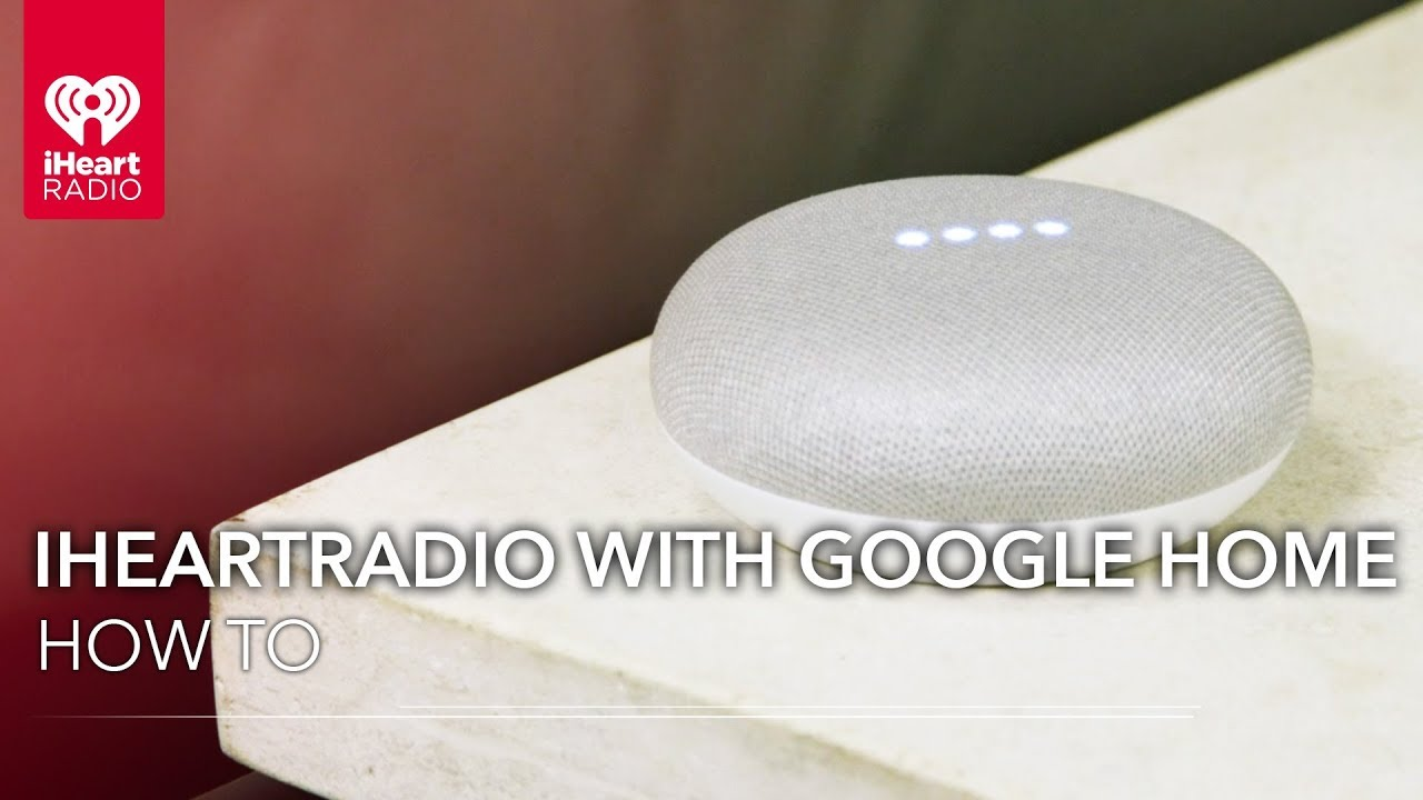 How to use iHeartRadio with Google Home | How To