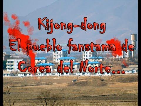 Kijŏng-dong El pueblo fantasma de Corea del Norte.