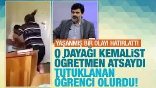 Ali Karahasanoğlu   O dayağı Kemalist öğretmen atsaydı, tutuklanan öğrenci olurdu!