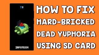 How to fix Hard-bricked/Dead Yuphoria using SD Card