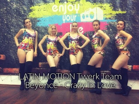 Latin Motion Twerk Team. Nice try to spy #3. Choreo Ksenia Motion (Beyonce - Crazy in Love)