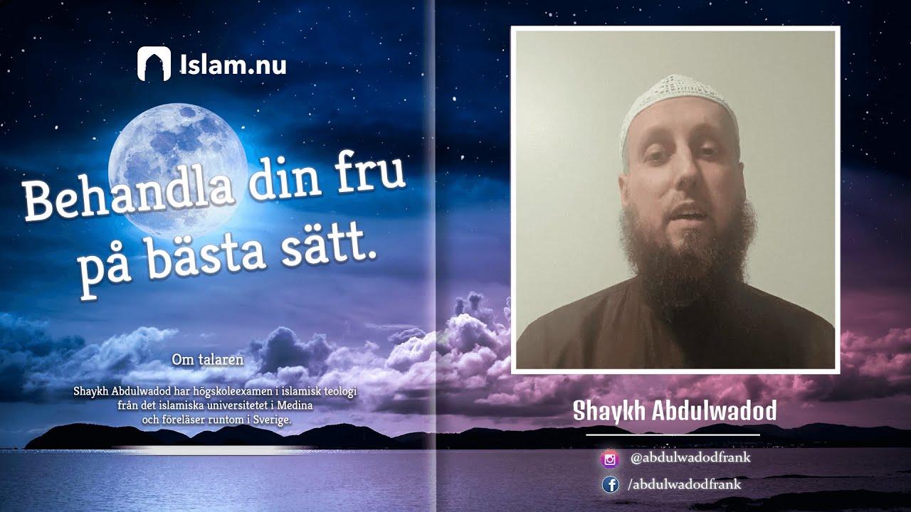 Koranreflektion #5 | Behandla din fru på bästa sätt