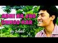 Abhi Na Jao Chod Kar   Valentines day special   Sohail Hasan Mallik   Mohd Rafi Originals