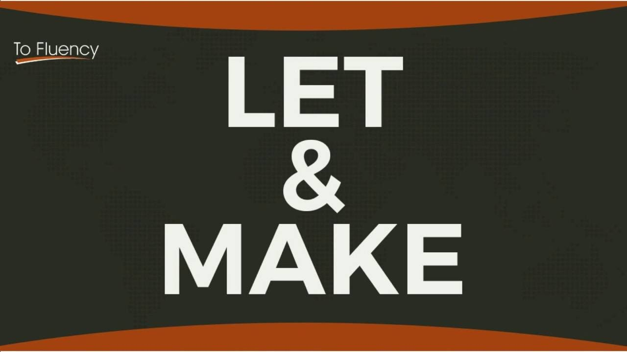 LET & MAKE | How to Use These Two English Verbs | Verb Patterns