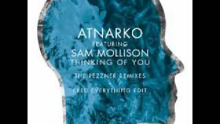 Atnarko, Sam Mollison - Thinking Of You (Pezzners Remix  Fred Everything Re-Do)