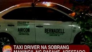 UB: Taxi driver na sobrang maningil ng pasaher, arestado