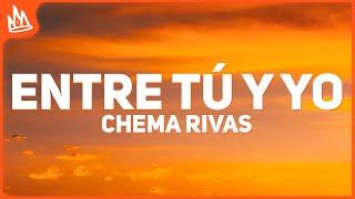 Chema Rivas - Entre Tu y Yo (Letra)