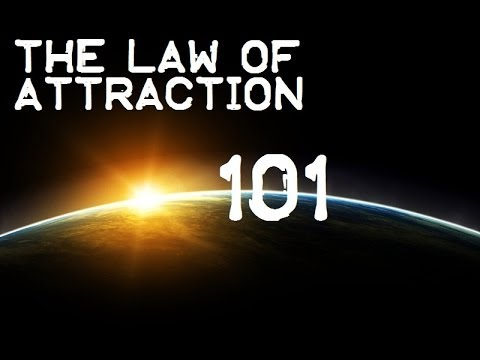 The Law Of Attraction 101 - PART 1