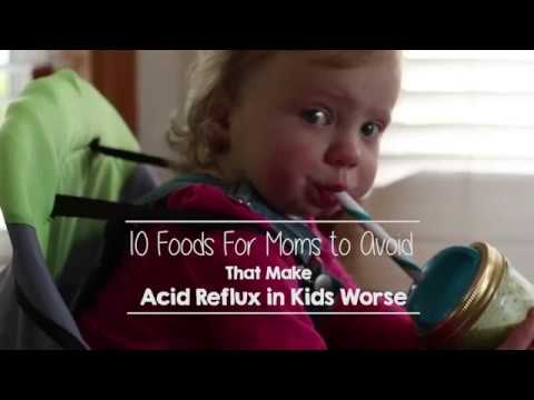 10 Foods For Mom to Avoid that Make Acid Reflux Worse in Kids