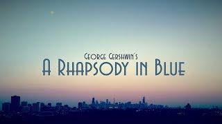 A Rhapsody in Blue (promo) - Gershwin