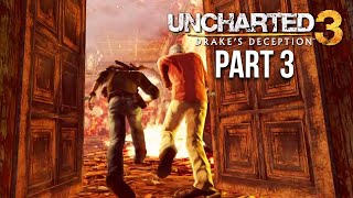 UNCHARTED 3 DRAKE'S DECEPTION Gameplay Walkthrough Part 3 - FIRE CHATEAU (PS4)