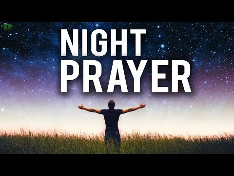 THE NIGHT PRAYER EXPLAINED BEAUTIFULLY