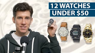 12 Cool Watches Under $50   Best Affordable Men's Watches