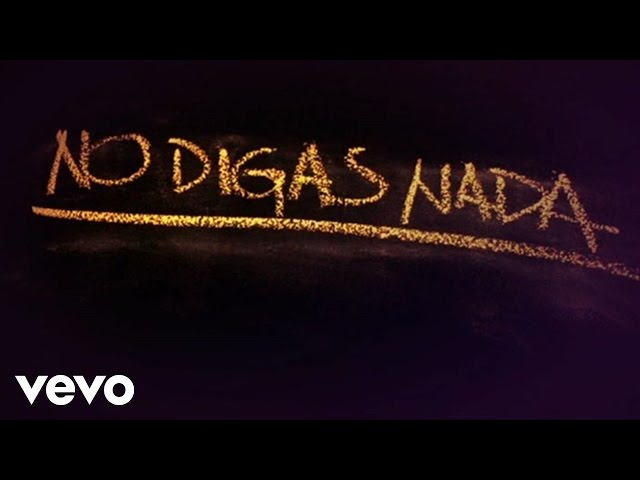 Cali Y El Dandee - No Digas Nada (Déjà vu) - Lyric Video Videos De Viajes